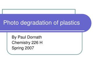 Photo degradation of plastics