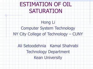 ESTIMATION OF OIL SATURATION