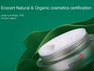 Ecocert Natural & Organic cosmetics certification