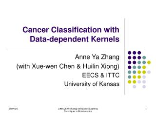 Cancer Classification with Data-dependent Kernels