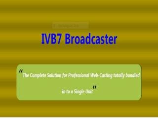 IVB7 Webcaster - Multi Utility Webcasting Device