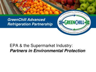 EPA & the Supermarket Industry:  Partners in Environmental Protection