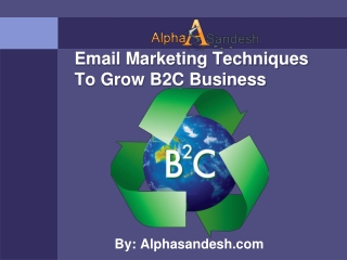 Email Marketing Techniques To Grow B2C Business
