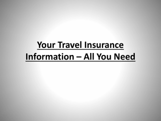 Your Travel Insurance Information - All You Need