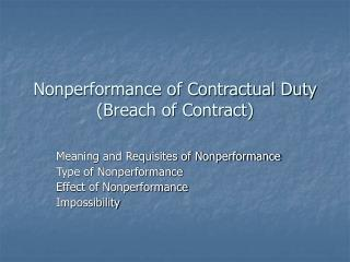 Nonperformance of Contractual Duty  (Breach of Contract)