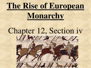 The Rise of European Monarchy Chapter 12, Section iv