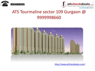 ATS Tourmaline sector 109 Gurgaon @ 9999998660