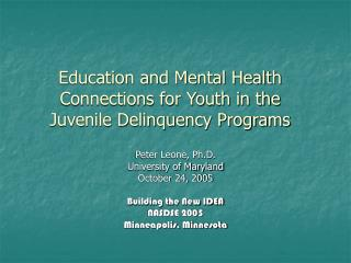 Education and Mental Health Connections for Youth in the  Juvenile Delinquency Programs