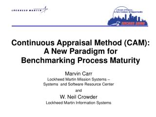 Continuous Appraisal Method (CAM):  A New Paradigm for  Benchmarking Process Maturity