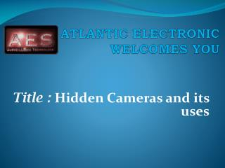 hidden cameras and its uses