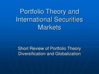 Portfolio Theory and International Securities Markets