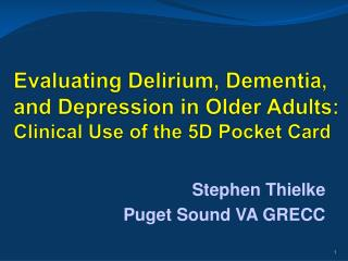 Evaluating Delirium, Dementia, and Depression in Older Adults:  Clinical Use of the 5D Pocket Card