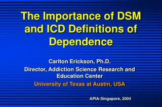 The Importance of DSM and ICD Definitions of Dependence