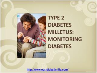 type 2 diabetes milletus: monitoring diabetes