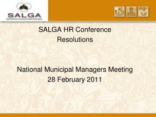 SALGA HR Conference  Resolutions National Municipal Managers Meeting 28 February 2011