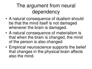 The argument from neural dependency