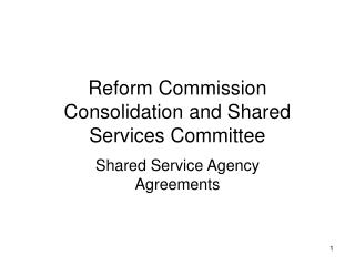 Reform Commission Consolidation and Shared Services Committee