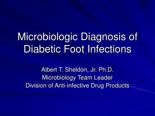 Microbiologic Diagnosis of Diabetic Foot Infections