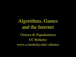 Algorithms, Games and the Internet