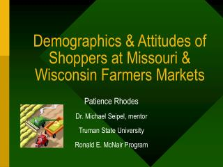 Demographics & Attitudes of Shoppers at Missouri & Wisconsin Farmers Markets