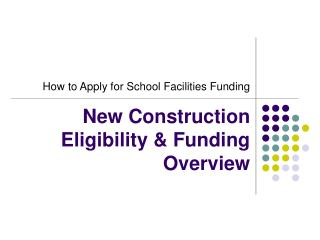 New Construction Eligibility & Funding Overview