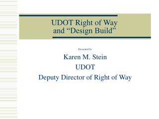 "UDOT Right of Way and ""Design Build"""