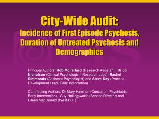 City-Wide Audit: Incidence of First Episode Psychosis, Duration of Untreated Psychosis and Demographics