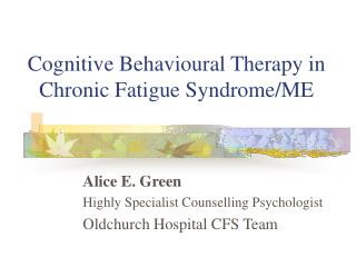 Cognitive Behavioural Therapy in Chronic Fatigue Syndrome/ME