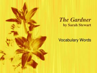 The Gardner by Sarah Stewart