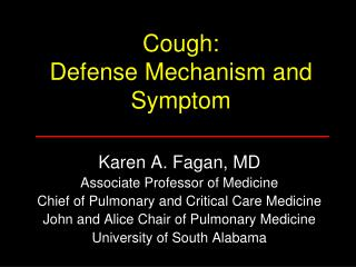 Cough: Defense Mechanism and Symptom
