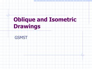 Oblique and Isometric Drawings