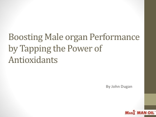 Boosting Male organ Performance by Tapping the Power of Anti