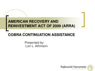 AMERICAN RECOVERY AND REINVESTMENT ACT OF 2009 (ARRA) COBRA CONTINUATION ASSISTANCE