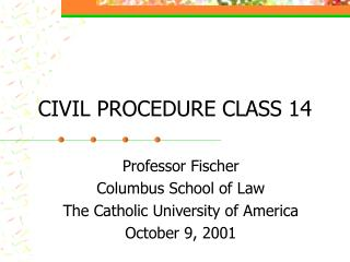CIVIL PROCEDURE CLASS 14