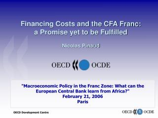 Financing Costs and the CFA Franc:   a Promise yet to be Fulfilled Nicolas Pinaud