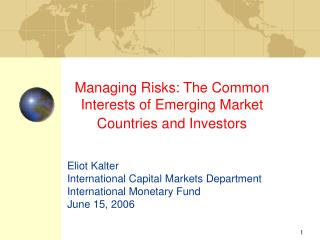 Managing Risks: The Common Interests of Emerging Market Countries and Investors