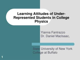 Learning Attitudes of Under-Represented Students in College Physics