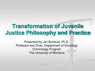 Transformation of Juvenile Justice Philosophy and Practice