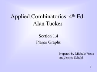 Applied Combinatorics, 4 th  Ed. Alan Tucker