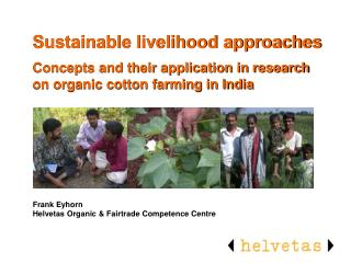 Sustainable livelihood approaches  Concepts and their application in research on organic cotton farming in India