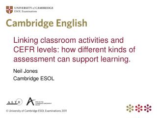 Linking classroom activities and CEFR levels: how different kinds of assessment can support learning.