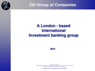 A London - based  International Investment banking group