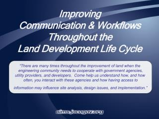 Improving Communication & Workflows Throughout the  Land Development Life Cycle