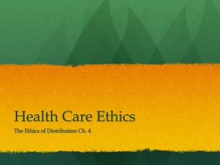 Health Care Ethics