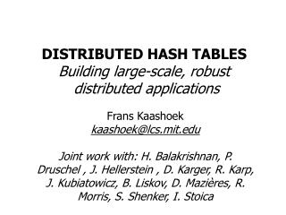 DISTRIBUTED HASH TABLES Building large-scale, robust  distributed applications