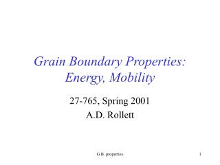 Grain Boundary Properties: Energy, Mobility