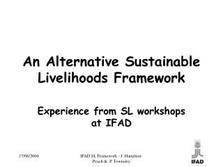An Alternative Sustainable Livelihoods Framework