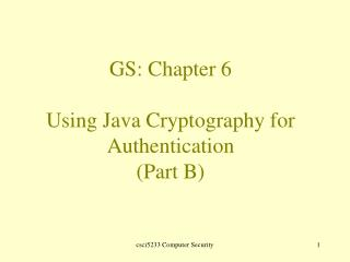 GS: Chapter 6 Using Java Cryptography for Authentication (Part B)