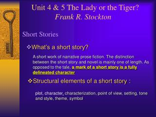 Unit 4 & 5 The Lady or the Tiger? Frank R. Stockton