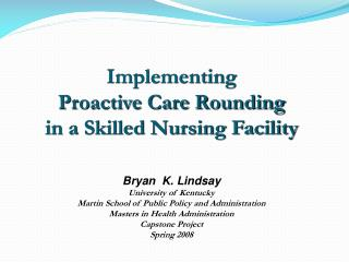 Implementing  Proactive Care Rounding  in a Skilled Nursing Facility